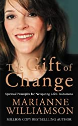 The Gift of Change: Spiritual Guidance for a Radically New Life