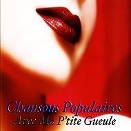 Chansons Populaires - Avec Ma P'tite Gueule