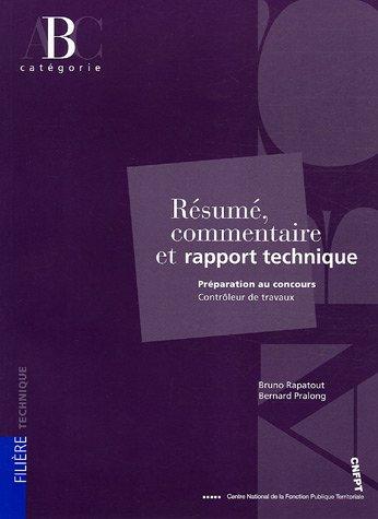 Résumé, commentaire et rapport technique : Préparation au concours Contrôleur de travaux Catégorie B par Bruno Rapatout, Bernard Pralong
