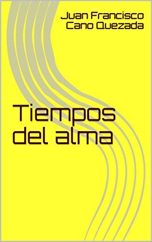 Tiempos del alma (Spanish Edition)
