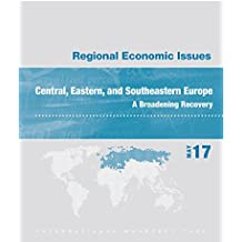 Regional Economic Issues, May 2017, Central, Eastern, and Southeastern Europe