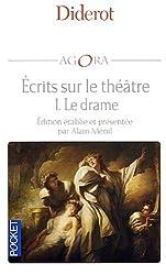 Diderot, écrits sur le théâtre, tome 1 : Le Drame