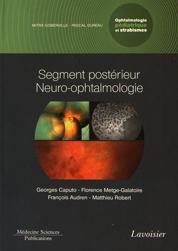Ophtalmologie pédiatrique et strabismes : Volume 3, Segment postérieur - Neuro-ophtalmologie
