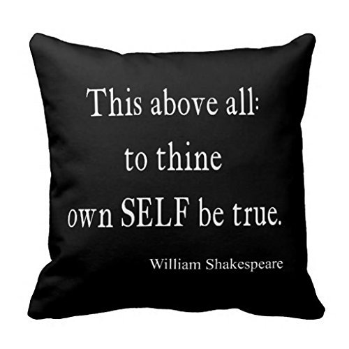Shakespeare Quote To Thine Own Self Be True Quotes Throw Pillow case/Copricuscini e federe home decorative cushion cover for bed 18x18