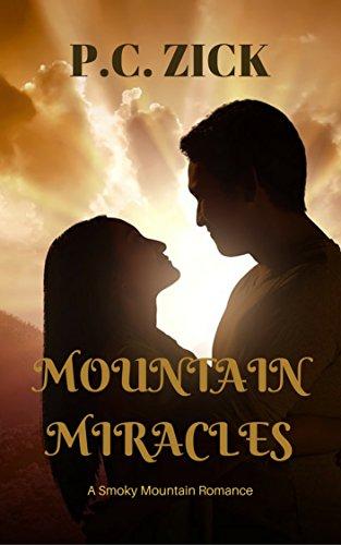 Mountain Miracles (Smoky Mountain Romance Book 3) (English Edition) North Carolina Pc