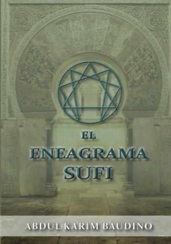 El Eneagrama Sufi: Iniciación a las Enseñanzas Khwajagan