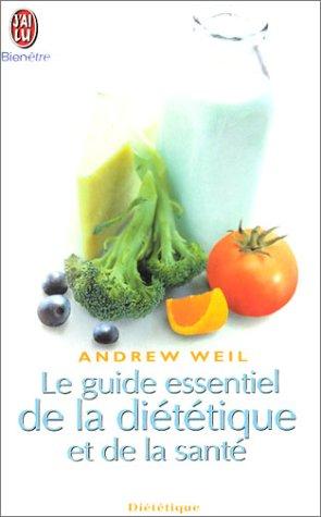 Le Guide essentiel de la diététique et de la santé