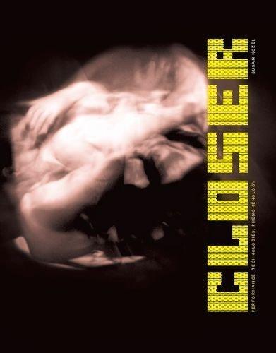 Closer: Performance, Technologies, Phenomenology (Leonardo Book Series) by Kozel, Susan (2008) Hardcover