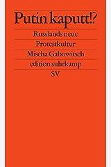 Putin kaputt!?: Russlands neue Protestkultur Paperback