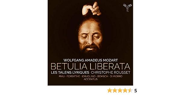 La Betulia Liberata KV 118 - Rousset, C., Piau, S., les Talens Lyriques,  Mozart, Wolfgang Amadeus: Amazon.de: Musik