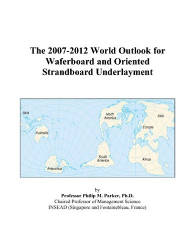 the-2007-2012-world-outlook-for-waferboard-and-oriented-strandboard-underlayment