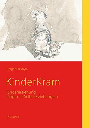 KinderKram: Kindererziehung fängt mit Selbsterziehung an