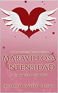 Maravillosa Intensidad par  Rosario Montero Calero