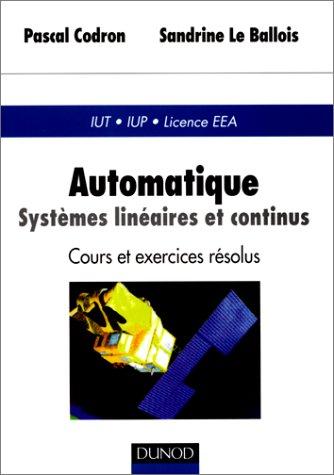 Automatique : Systèmes linéaires et continus - Cours et exercices résolus