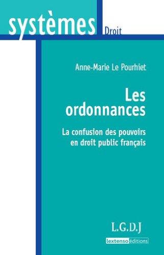 Les ordonnances : La confusion des pouvoirs en droit public franais