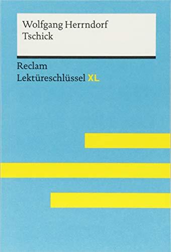 Tschick von Wolfgang Herrndorf: Lektüreschlüssel mit Inhaltsangabe, Interpretation,...