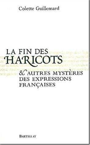 La Fin des haricots et autres mystères des expressions françaises