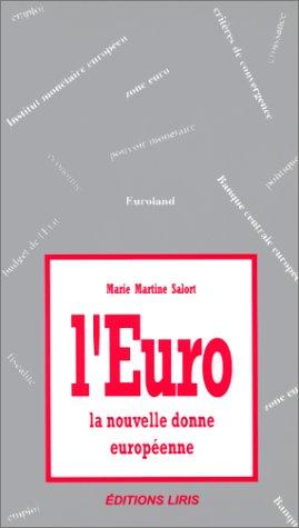 L'EURO. : la nouvelle donne européenne