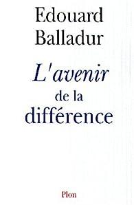 L'avenir de la différence par Edouard Balladur