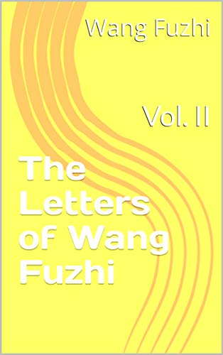 The Letters of Wang Fuzhi: Vol. II (English Edition)