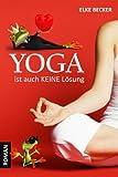 Yoga ist auch keine Lösung