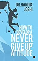 How to Develop a 'Never Give up' Attitude