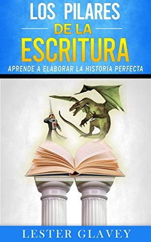 Los Pilares de la Escritura (Escribe tu historia nº 2) eBook ...