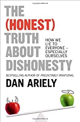 The (Honest) Truth About Dishonesty by Dan Ariely (2013-08-18)
