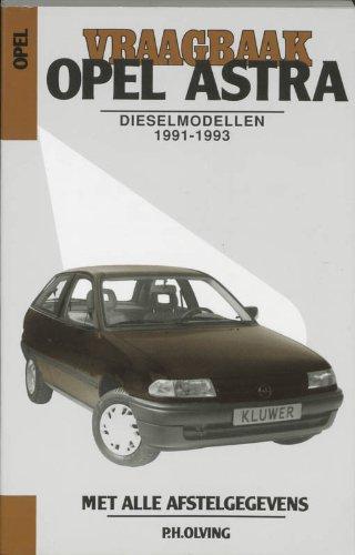 Vraagbaak Opel Astra: een handleiding voor het groot en klein onderhoud van alle typen: GL, GT, GLS, CD, Club, met 1,700 L-dieselmotor of 1,686 ... 1991-1993 (Autovraagbaken)
