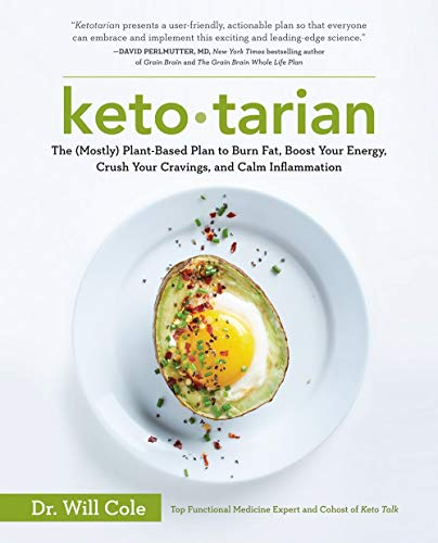 Ketotarian: The (Mostly) Plant-Based Plan to Burn Fat, Boost Your Energy, Crush Your Cravings, and Calm Inflammation -