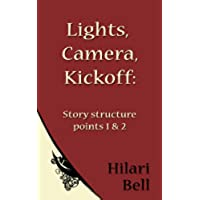 Lights, Camera, Kickoff: Story structure points 1 & 2 (Writer