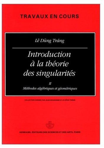 Introduction à la théorie des singularités, tome II par Dung Tráng Lê