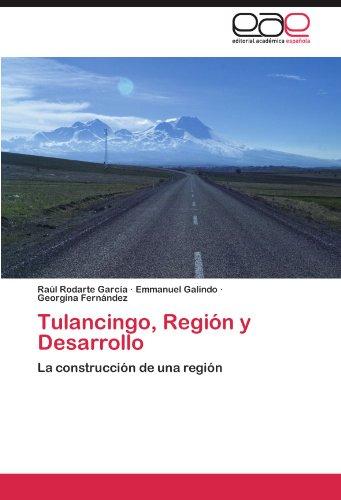 tulancingo-region-y-desarrollo-la-construccion-de-una-region