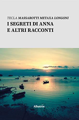I segreti di Anna e altri racconti (Italian Edition) eBook: Tecla ...