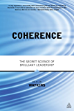 Coherence: The Secret Science of Brilliant Leadership