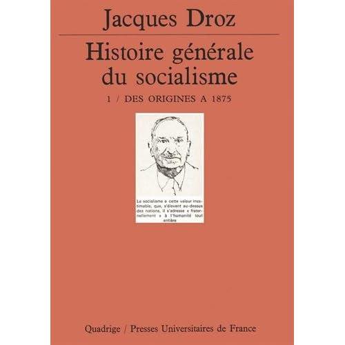 Histoire générale du socialisme, tome 1 : Des origines à 1875