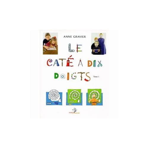 LE CATE A DIX DOIGTS. Tome 1