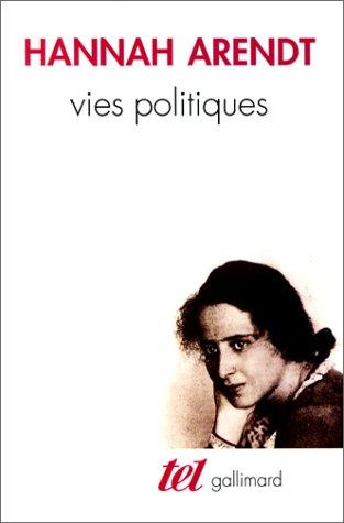 Vies politiques par Hannah Arendt
