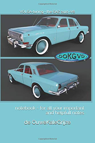 VOLGA-tuning - the GAZ 2410 -V8: notebook - for all your important and helpfull notes (Voyeurodam, Band 200)