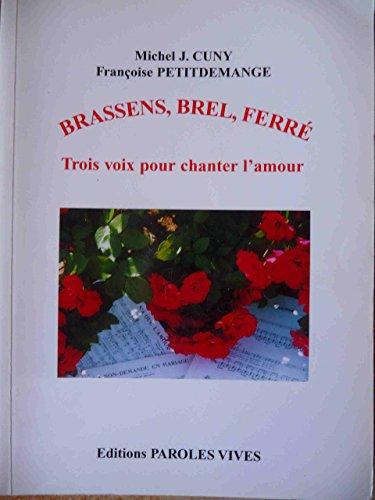 Brassens, Brel, Ferré : Trois voix pour chanter l'amour