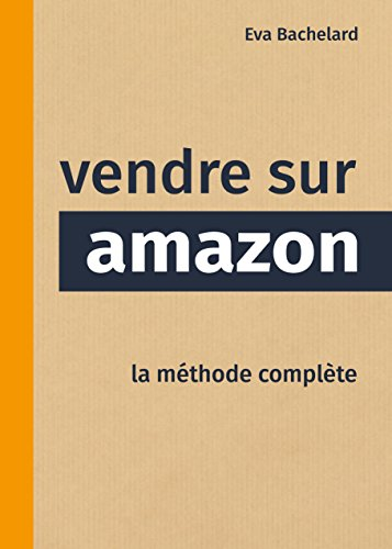 Vendre sur Amazon: la méthode complète