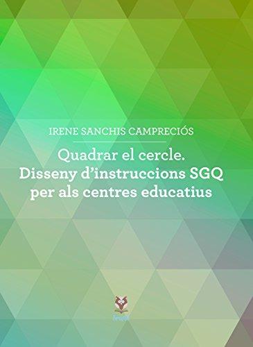 Quadrar el cercle. Disseny d'instruccions SGQ per als centres educatius: 1