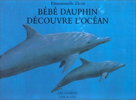 "<a href=""/node/1463"">Bébé dauphin découvre l'océan</a>"