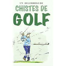 Un Recorrido De Chistes De Golf / A Round of Golf Jokes
