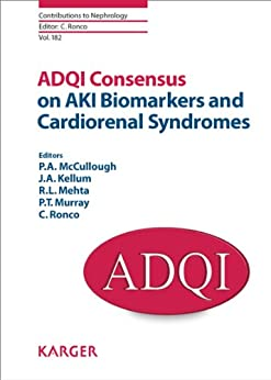 Adqi Consensus On Aki Biomarkers And Cardiorenal Syndromes (contributions To Nephrology Book 182) por J.a. Kellum epub