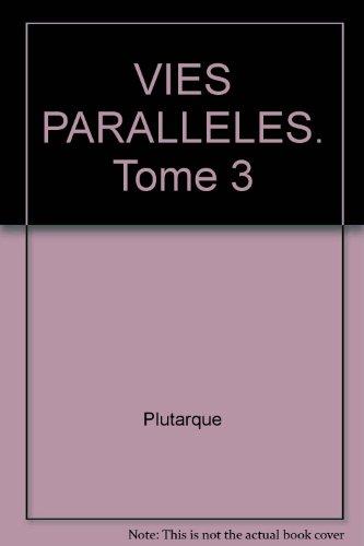 Vies parallèles, tome 3