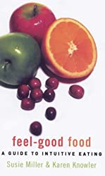 Feel-good Food: A Guide to Intuitive Eating