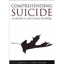 Comprehending Suicide: Landmarks in 20th-Century Suicidology
