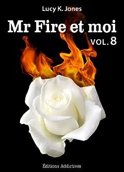 Mr Fire et moi - volume 8 par [Jones, Lucy K.]