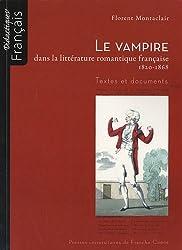 Le vampire dans la littérature romantique française 1820-1868 : Textes et documents